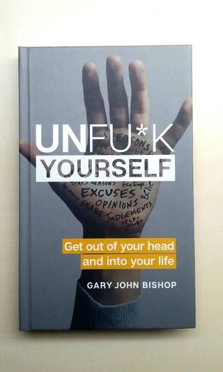 [LARGE DISCOUNT] Unfu*k Your Life Book BY Gary John Bishop, Hardbound Book, New York Times Bestseller, Motivational, Self-Help