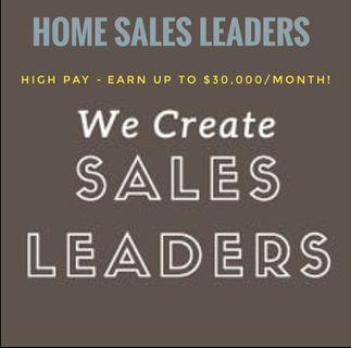 SALES(Home Sales Leaders) Up to $30K/month