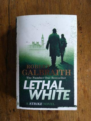 LETHAL WHITE Robert Galbraith/J.K. Rowling