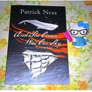And the Ocean Was Our Sky by Patrick Ness,  Rovina Cai (Illustrator)