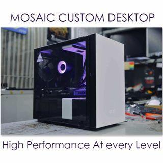 Mosaic Custom desktop (gaming PCs, Streaming PCs, VR-ready systems, home/Office PCs,workstations)