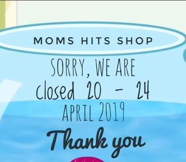Sorry, Mom's Hits Shop Closed 20 - 24 April 2019