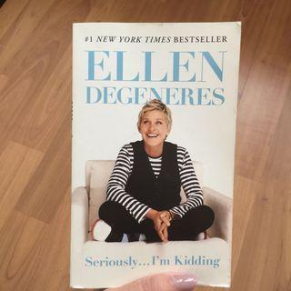 Seriously I'm Kidding by Ellen Degeneres
