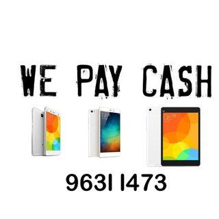 We Pay Cash to Buy New Used Huawei Oppo Vivo Samsung Xiaomi Phone, Tab & Tablet