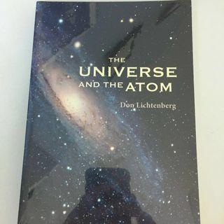 The Universe And The Atom By Don Lichtenberg
