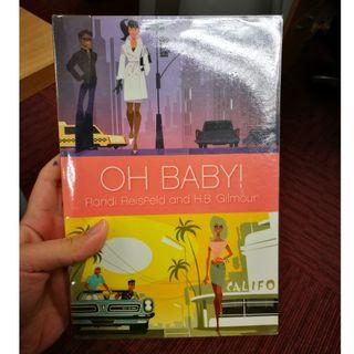 Oh Baby! by Randi Reisfeld and H. B. Gilmour