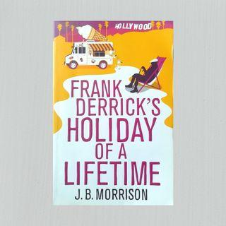 Frank Derrick's Holiday of a Lifetime by J. B. Morrison