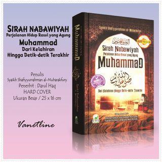 Sirah Nabawiyah Perjalanan Hidup Rasul yang Agung Muhammad