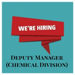 Deputy Manager (Chemical Division)