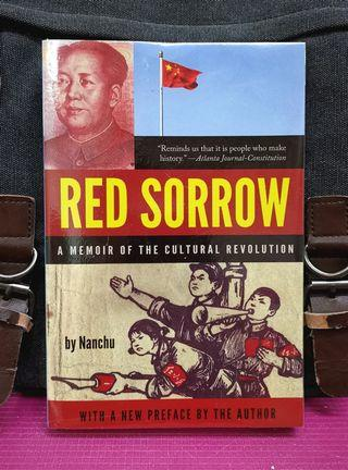 《BRAN-NEW ! + Unforgettable Memoir Of Author - An Eyewitness Account of How Cultural Revolution Ruined A Nation 》Nanchu - RED SORROW : A Memoir of the Cultural Revolution