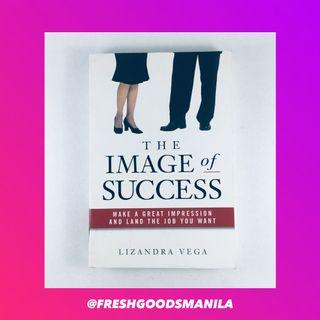 SELF-HELP CORPORATE BOOK The Image of Success: Make a Great Impression and Land the Job You Want by Lizandra Vega