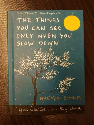 014. TheThings You Can See Only When You Slow Down : How to be Calm in a Busy World, By Haemin Sunim