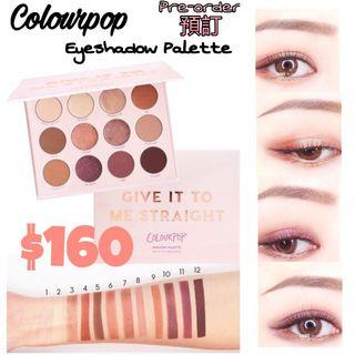 Colourpop eyeshadow palette- Give it to me Straight