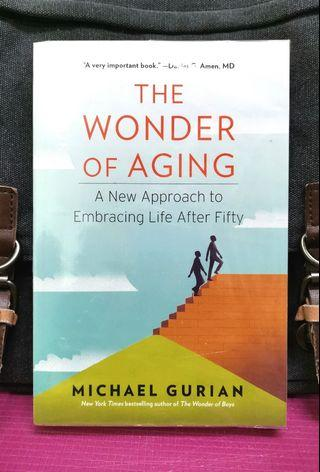 《BRAN-NEW + How To Celebrate Life After Fifty In Comprehensive Look At Emotional, Spiritual & Cognitive Dimensions》Michael Gurian - THE WONDER OF AGING : A New Approach to Embracing Life After Fifty
