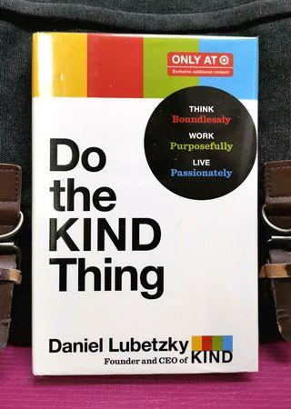 《BRAN-NEW HARDCOVER + Does Your Brand Shout Out Who You Are & What You Stand For?》Daniel Lubetzky - DO THE KIND THING : Think Boundlessly, Work Purposefully, Live Passionately
