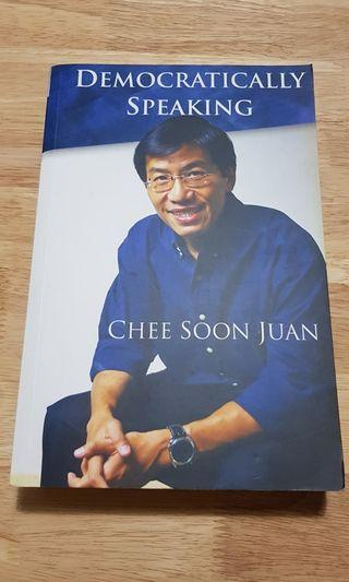 Democratically Speaking by Chee Soon Juan