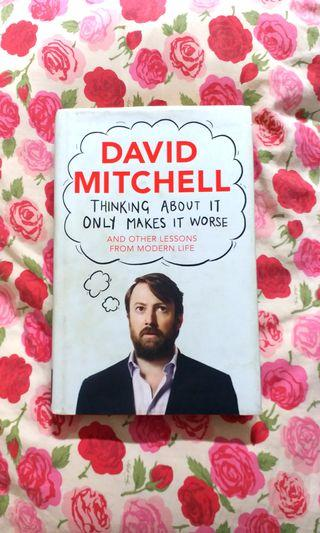 Thinking About It Only Makes it Worse (HB) by David Mitchell