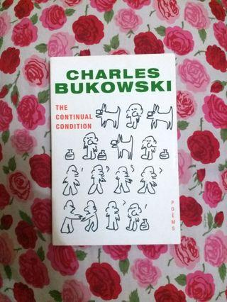 The Continual Condition by Charles Bukowski