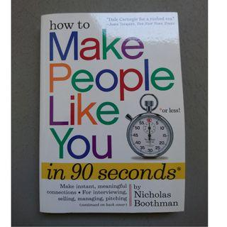 How to Make People Like You in 90 Seconds or Less [Paperback]  by Boothman, Nicholas