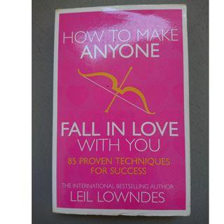 How to Make Anyone Fall in Love with You : 85 Proven Techniques for Success -- Paperback / softback [Paperback]  by Lowndes, Leil