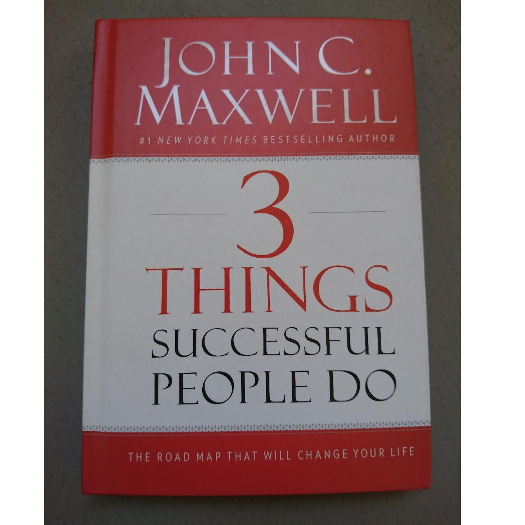 3 Things Successful People Do : The Road Map That Will Change Your Life [Hardcover]  by Maxwell, John C.