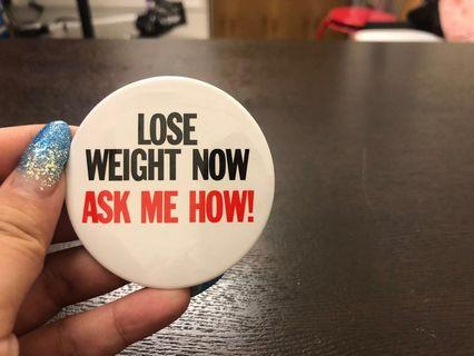 Lose weight now. Ask me how . Herbalife badge