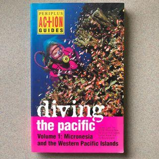 Diving the Pacific Volume 1 - Micronesia and the Western Pacific Islands
