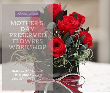 Mother's Day Preserved Flowers Workshop