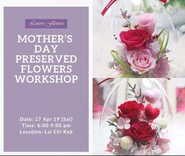 Mother's Day Preserved Flower Workshop