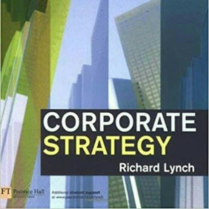 Corporate strategy FT Prentice Hall (2006) (4th Edition) Richard Lynch