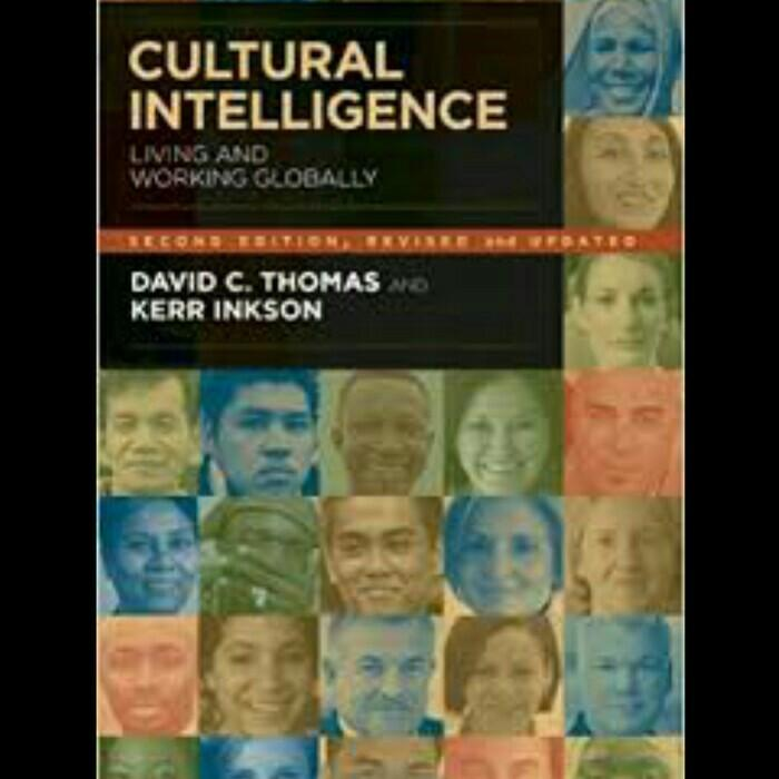 Cultural Intelligence Living and Working Globally David C Thomas Kerr