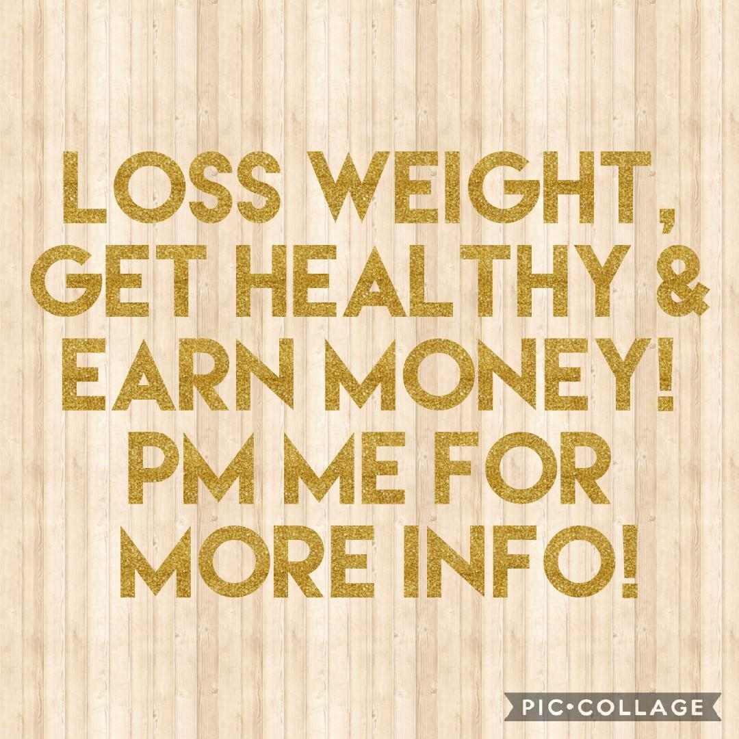 Loss Weight, Get Healthy & Earn Money!