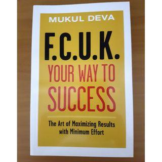 🚚 F.C.U.K Your Way to Success: The Art of Maximising Results With Minimum Effort