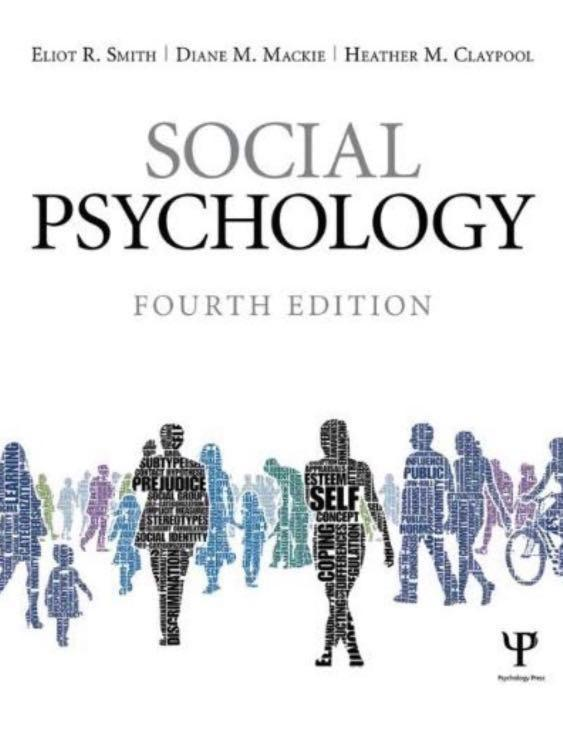 Social Psychology 4th Edt by Eliot R. Smith