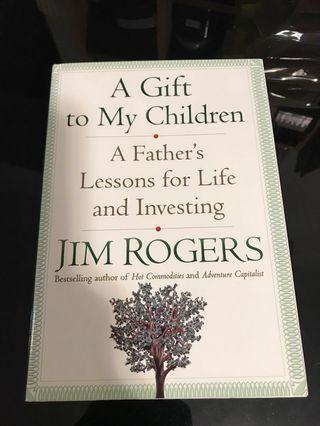 A gift to my children - Jim Roger