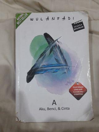 #BAPAU Novel A Aku, Benci, & Cinta by WULANFADI