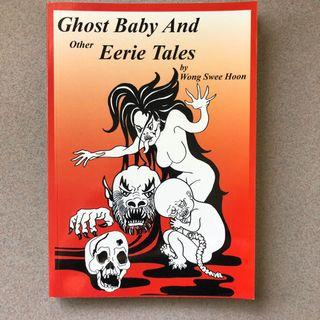 Ghost Baby & Other Eerie Tales by Wong Swee Hoon