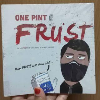 ONE PINT OF FRUST