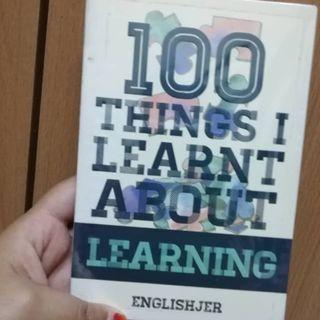 100 Things I Learn About Learning By Qayyum Jumadi
