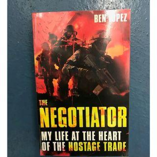 The Negotiator: My Life at the Heart of the Hostage Trade by Ben Lopez