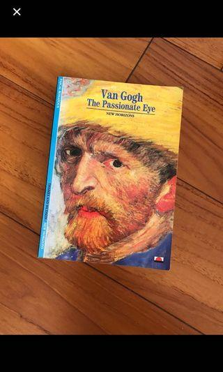 Van Gogh. The Passionate Eye