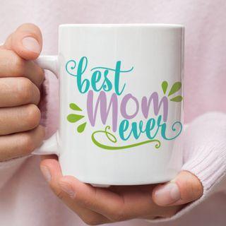 """Best Mom Ever"" Coffee Mug 11oz, Gifts for Mom"