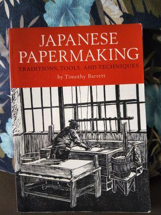 Japanese Papermaking Traditions, Tools, and Techniques by Timothy Barrett #EndgameYourExcess #MRTBedok