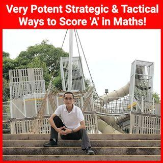 MATHS TUITION - Tactical & Strategic Ways to Score 'A'!