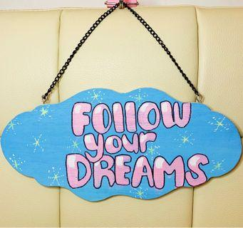 Follow Your Dreams Hand Painted Wooden Board Hanging Sign