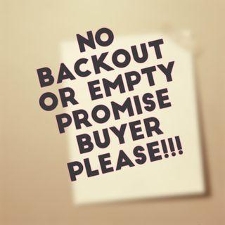 NO BACKOUT BUYER PLEASE!