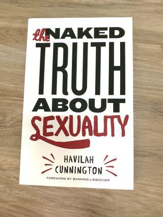 Naked Truth About Sexuality by Havilah Cunnington