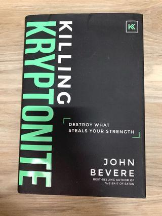 Killing Kyptonite by John Bevere