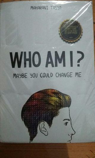 Novel Wattpad - WHO AM I? Maybe You Could Change Me