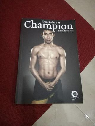 Lee Chong Wei's Dare To Be A Champion Book
